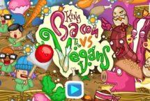 King Bacon vs Vegans
